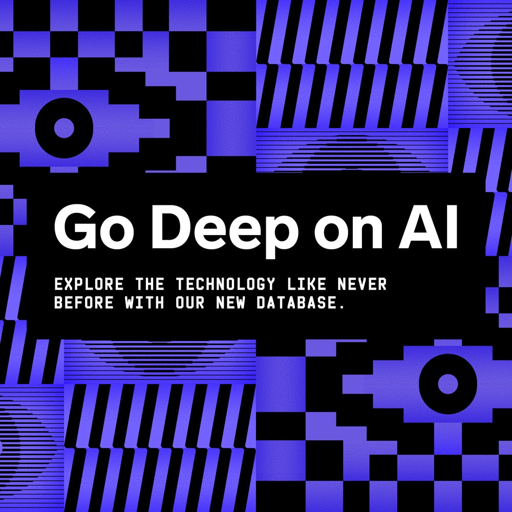 Go Deep on AI Explore the technology like never before with our new database.